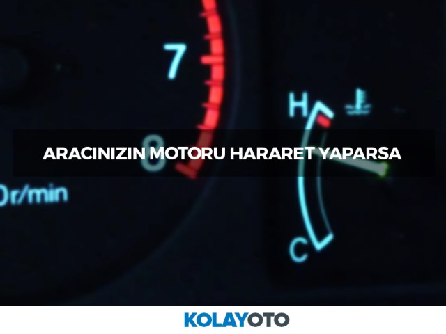 Aracınızın Motoru Hararet Yaparsa